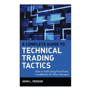 A Complete Guide to Technical Trading Tactics: How to Profit Using Pivot Points, Candlesticks & Other Indicators (Wiley Trading) Kindle Edition by John L. Person  (Author)