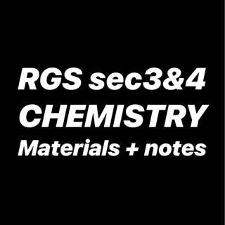 RGS CHEMISTRY MATERIALS & NOTES ( SEC 3 , 4 , O LEVELS )