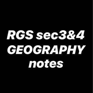 RGS GEORAPHY NOTES - SEC 3 , 4 , O LEVELS