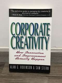 Alan G Robinson and 1 more Corporate Creativity: How Innovation & Improvement Actually Happen