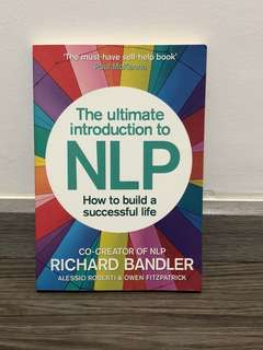 Richard Bandler and 2 more The Ultimate Introduction to NLP: How to build a successful life