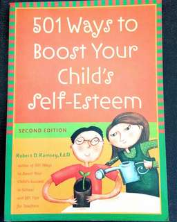 501 ways to boost your child's self esteem.