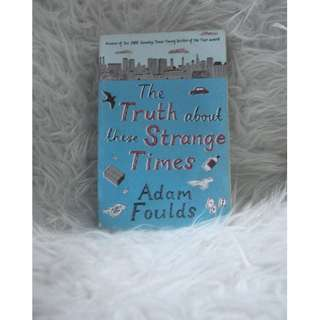 The Truth About These Strange Times Book by Adam Foulds