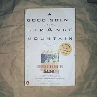 A Good Scent from the Strange Mountain by Robert Olen Butler