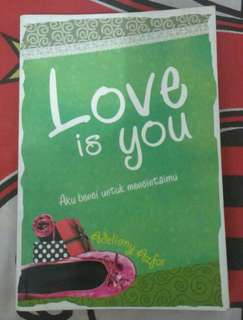 Novel Teenlit Love Is You / Aku Benci Untuk Mencintaimu