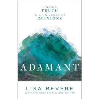 Adamant: Finding Truth in a Universe of Opinions by Lisa Bevere - EBOOK