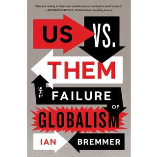 Us vs. Them: The Failure of Globalism by Ian Bremmer - EBOOK