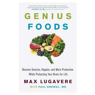 Genius Foods: Become Smarter, Happier, and More Productive While Protecting Your Brain for Life by Max Lugavere, Paul Grewal - EBOOK