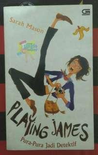 Novel Chicklit Playing James / Pura-Pura Jadi Detektif