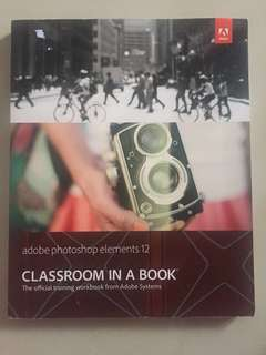 Adobe Photoshop Elements 12 Classroom In A Book Official Training Workbook