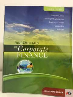 Fundamentals Of Corporate Finance second 2nd edition Stephen a. Ross Randolph w. Westerfield bradford d. Jordan Joseph Lim Ruth Tan Asia global edition SMU