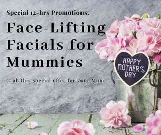 12hrs Special Promotion Face Lifitng Facials for Mummies