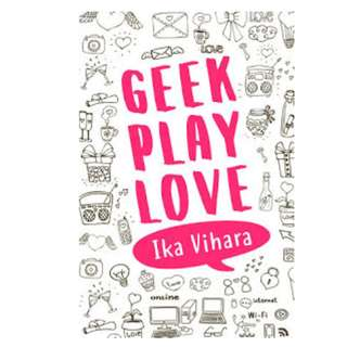 Ebook GEEK PLAY LOVE - Ika Vihara