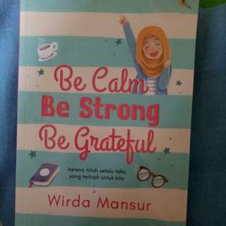 Be Calm Be Strong Be Grateful Books