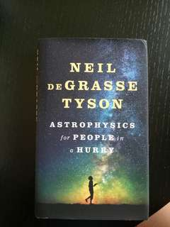 Astrophysics for People in a Hurry (by Neil deGrasse Tyson)