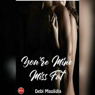 Ebook You're Mine Miss Fat