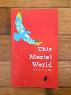 Singapore Poetry: This Mortal World