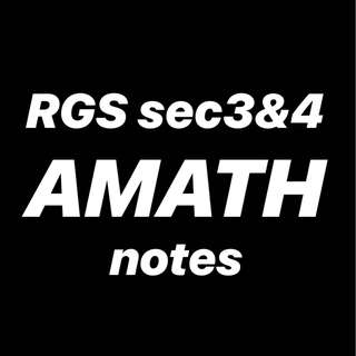RGS A MATH NOTES - SEC 3 , 4 , O LEVELS