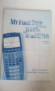 My First Step in Using T1-84 Plus for H1 and H2 Math 2nd Edition