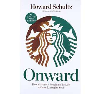 Onward: How Starbucks Fought for Its Life without Losing Its Soul6.