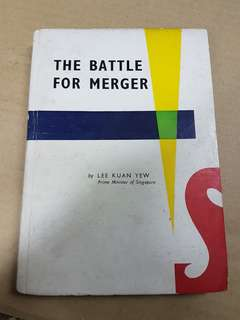 By Lee Kuan Yew - The Battle For Merger book