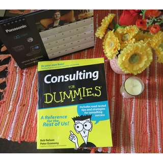 Consulting For Dummies (Be your own boss!) by Bob Nelson & Peter Economy