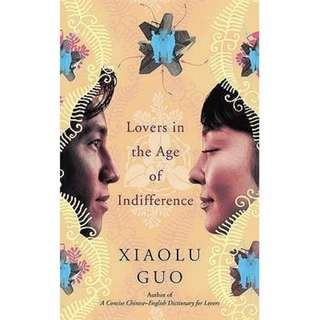 Lovers in the Age of Indifference by Xiaolu Guo