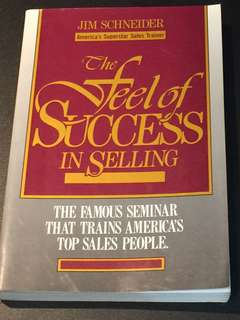The Feel of Success In Selling by Jim Schneider
