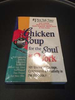 Chicken Soup For The Soul at Work by Jack Canfield and Mark Victor Hansen