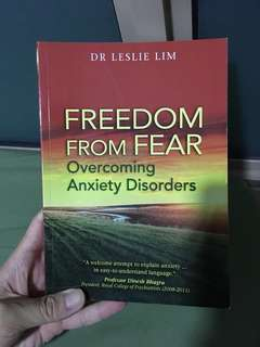 Freedom from fear. Overcoming anxiety disorders. Dr leslie lim