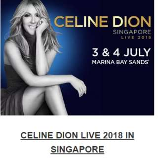 4x CELINE DION 3RD JULY CONCERT TICKET (C RESERVE FIRST ROW, SECTION 205)
