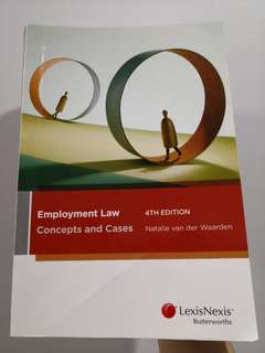Employment Law Concepts and Cases 4th Edition by Natalie van der Waarden