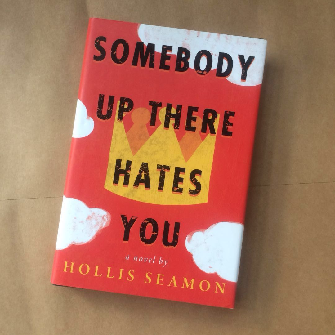 12222. Somebody Up There Hates You Hollis Seamon