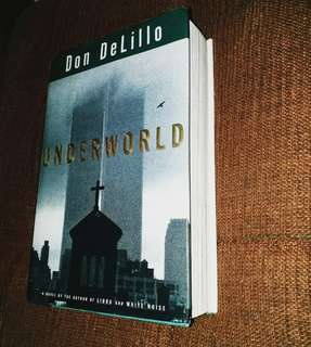 Underworld by Don DeLillo