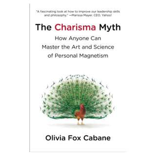 The Charisma Myth: How Anyone Can Master the Art and Science of Personal Magnetism Kindle Edition by Olivia Fox Cabane  (Author)