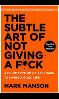 The subtle art of not giving a f*#% by Mark Manson