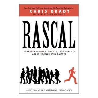 Rascal: Making a Difference by Becoming an Original Character Kindle Edition by Chris Brady  (Author), Orrin Woodward (Foreword)