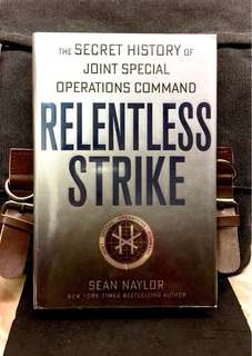 《New Book Condition + Hardcover Edition + The Making and Rise of US Special Elite Counter-Terrorism Unit & It's Secret Missions Tactics》Sean Naylor - RELENTLESS  STRIKE : The Secret History of Joint Special Operations Command