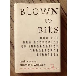Blown to Bits : How the New Economics of Information Transforms Strategy (Phillip Evans & Thomas S. Wurster)