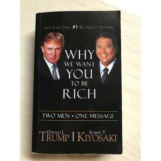 Why we want you to be Rich by D. Trump & R Kiyosaki