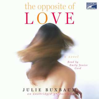 The Opposite of Love (by Julie Buxbaum)