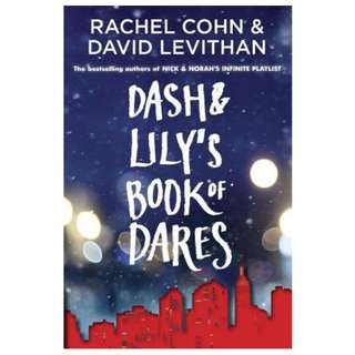 Dash & Lily's Book of Dares (by Rachel Cohn & David Levithan)