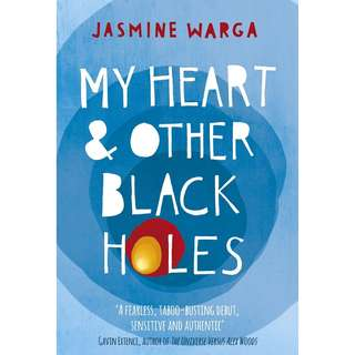My Heart & Other Black Holes (by Jasmine Warga)