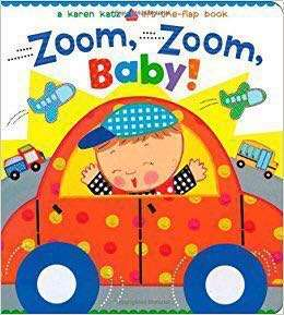Karen Katz Zoom,Zoom,Baby Lift the Flap book