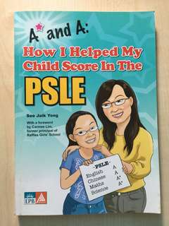 A* and A: How I Helped My Child Score in The PSLE