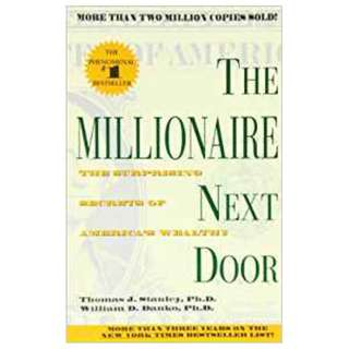 The Millionaire Next Door         by Thomas J. Stanley & William D. Danko