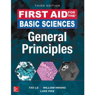First Aid for the Basic Sciences General Principles 3rd Third Edition by Tao Le, William L. Hwang, Luke R.G. Pike - McGraw-Hill Education