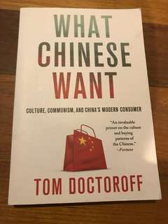 What Chinese Want: culture, communism, and china's modern consumer