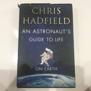 An Astronaut's Guide to Life - Chris Hadfield