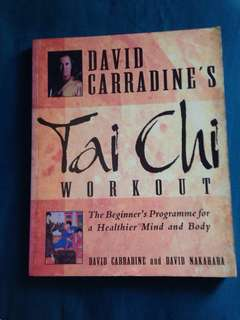 David Carradine's Tai Chi Workout - The Beginner's Programme for a Healthier Mind and Body